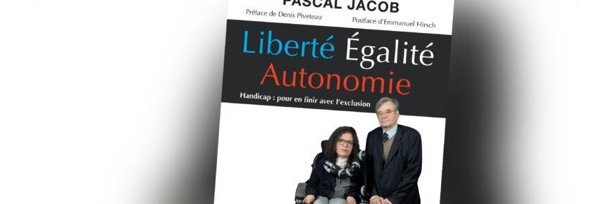"""Découvrez le livre """"Liberté Égalité Autonomie"""" le 1er Avril dans vos librairies"""